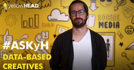 ASKyH: Data-Based Creatives